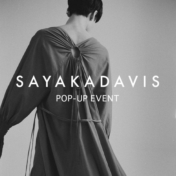 SAYAKA DAVIS POP-UP EVENT@shinjyuku