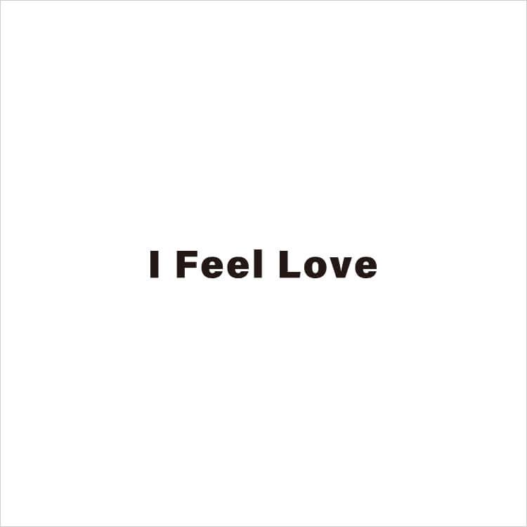 I Feel Love 発売START!!