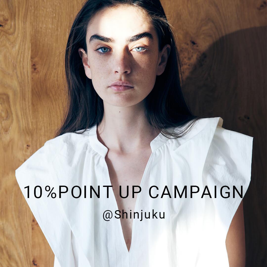 10%point up CAMPAIGN@shinjuku