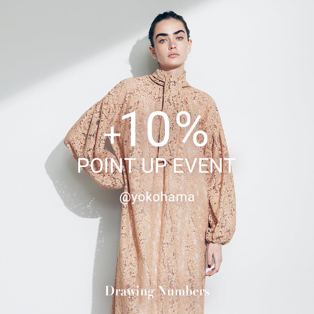 10% POINT UP EVENT @yokohama